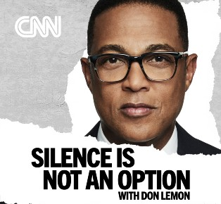 Silence is not an option with don lemon
